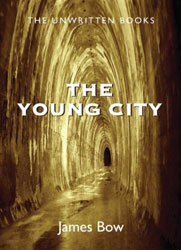 Bow The Young City Unwritten Books