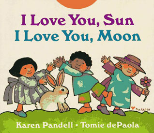 i love you sun i love you moon by karen pandell and tomie depaola
